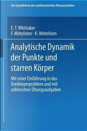 Analytische Dynamik Der Punkte Und Starren Körper by E. T. Whittaker