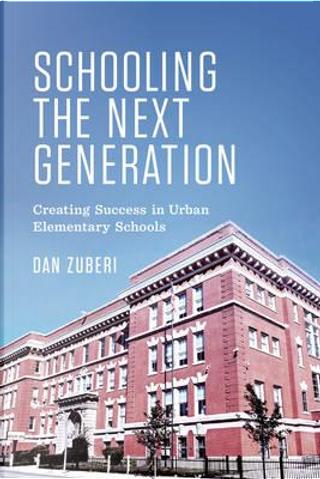 Schooling the Next Generation by Dan Zuberi
