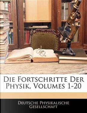Die Fortschritte der Physik, Erster Band by Deutsche Physikalische Gesellschaft