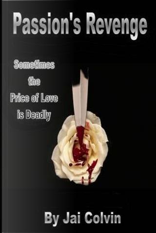 Passion's Revenge by Jai Colvin