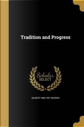 TRADITION & PROGRESS by Gilbert 1866-1957 Murray