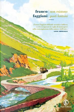 Non esistono posti lontani by Franco Faggiani