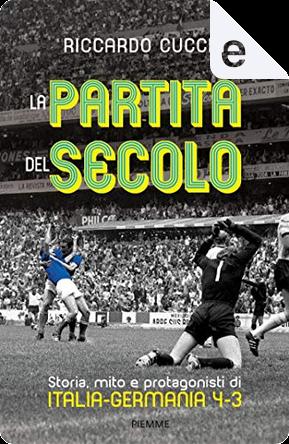 La partita del secolo by Riccardo Cucchi