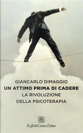 Un attimo prima di cadere by Giancarlo Dimaggio