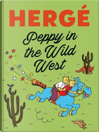 Peppy in the Wild West by Hergé