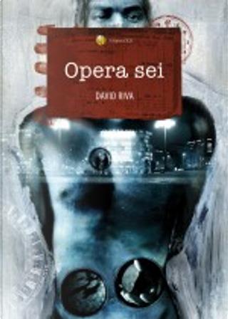 Opera sei by David Riva