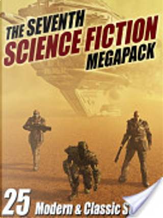 The Seventh Science Fiction Megapack by Robert Silverberg