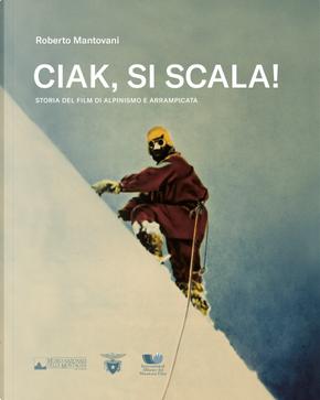 Ciak, si scala! by Roberto Mantovani