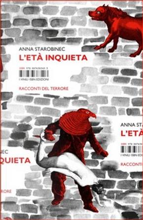 L'età inquieta by Anna Starobinec