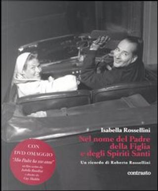 Nel nome del Padre, della Figlia e degli Spiriti Santi by Isabella Rossellini