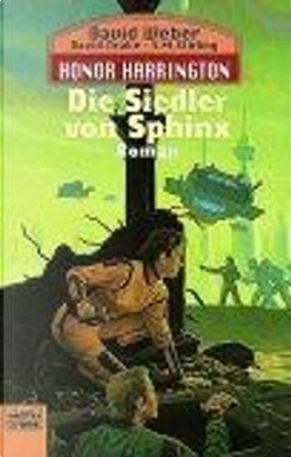 Die Siedler von Sphinx. Honor Harrington Bd. 8 by David Drake, David Weber, S. M. Stirling