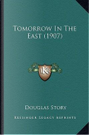 Tomorrow in the East (1907) by Douglas Story