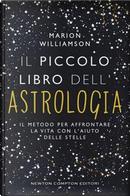 Il piccolo libro dell'astrologia. Il metodo per affrontare la vita con l'aiuto delle stelle by Marion Williamson