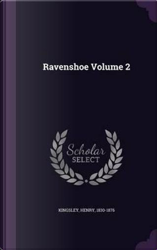 Ravenshoe Volume 2 by Henry Kingsley
