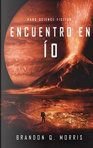 Encuentro en Ío by Brandon Q. Morris