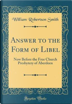 Answer to the Form of Libel by William Robertson Smith