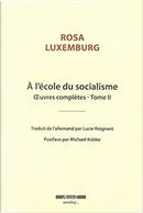À l'école du socialisme by Rosa Luxemburg