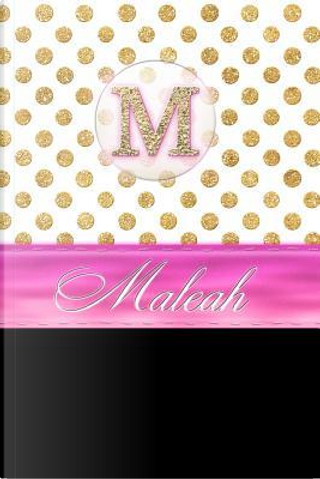 Maleah by Personalized Name Journal Notebook
