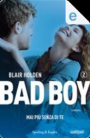 Bad boy 2. Mai più senza di te by Blair Holden