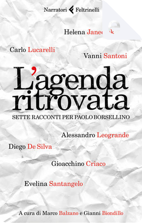 L'agenda ritrovata by Alessandro Leogrande, Carlo Lucarelli, Diego De Silva, Eventina Santangelo, Gioacchino Criaco, Helena Janeczek, Vanni Santoni