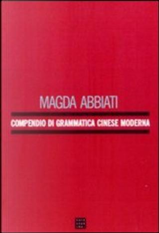 Compendio di grammatica cinese moderna by Magda Abbiati