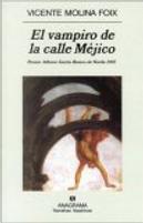 El vampiro de la calle Mejico by Vicente Molina Foix