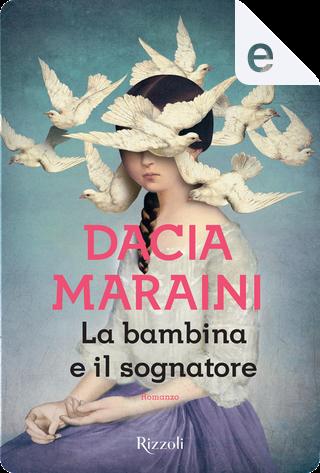 La bambina e il sognatore by Dacia Maraini