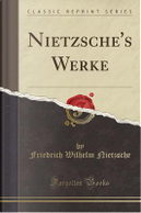 Nietzsche's Werke (Classic Reprint) by Friedrich Wilhelm Nietzsche