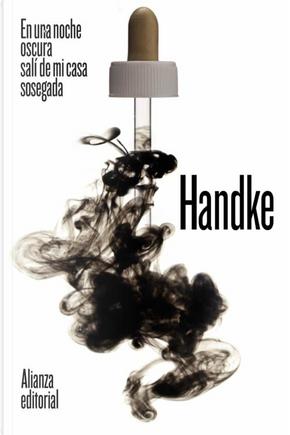 En una noche oscura salí de mi casa sosegada by Peter Handke