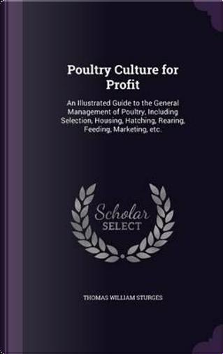 Poultry Culture for Profit by Thomas William Sturges