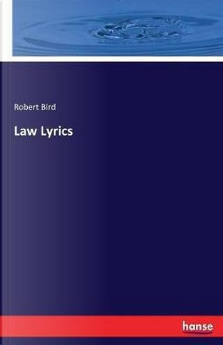 Law Lyrics by Robert Bird Bird