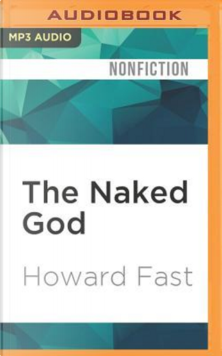 The Naked God by Howard Fast