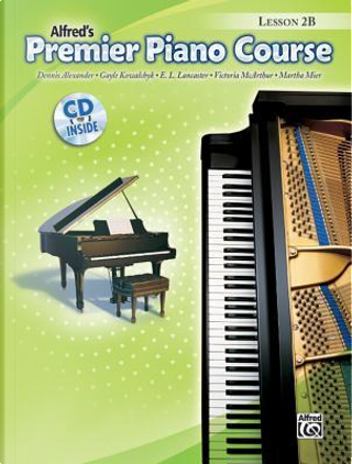 Alfred's Premier Piano Course Lesson Book 2B by Dennis Alexander
