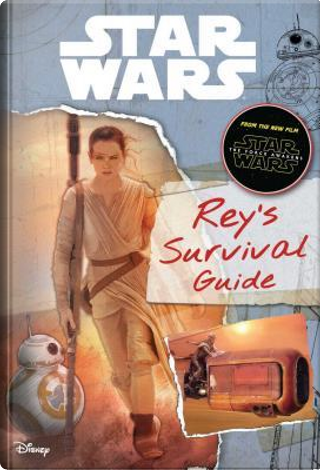 Rey's Survival Guide by Jason Fry