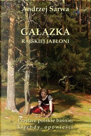 Galazka Rajskiej Jabloni by Andrzej Juliusz Sarwa