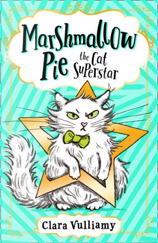 Marshmallow Pie the Cat Superstar by Clara Vulliamy