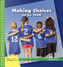 Making Choices on My Team by Diane Lindsey Reeves