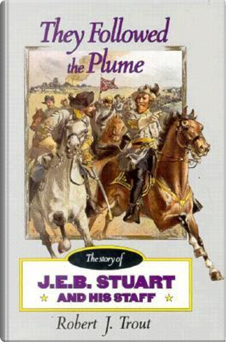 They Followed the Plume by Robert J. Trout