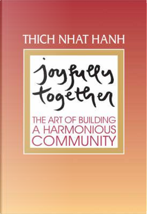 Joyfully Together by Thich Nhat Hanh