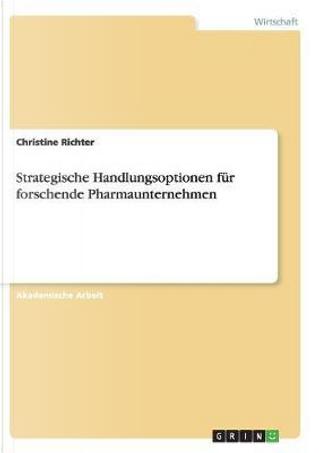 Strategische Handlungsoptionen für forschende Pharmaunternehmen by Christine Richter