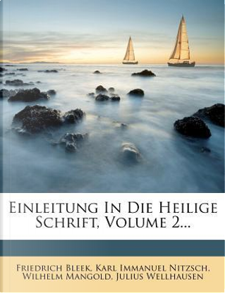 Einleitung in Die Heilige Schrift. by Friedrich Bleek