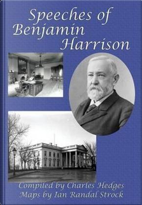 Speeches of Benjamin Harrison by Benjamin Harrison