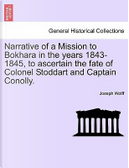 Narrative of a Mission to Bokhara in the years 1843-1845, to ascertain the fate of Colonel Stoddart and Captain Conolly. by Joseph Wolff
