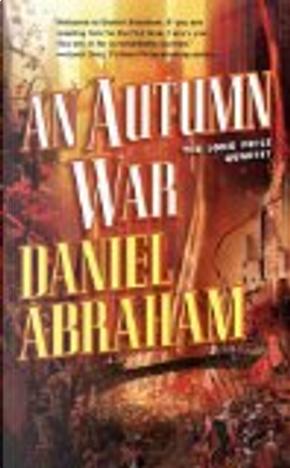An Autumn War by Daniel Abraham