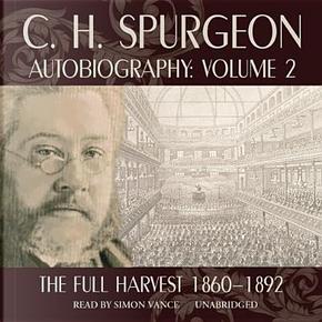 C. H. Spurgeon Autobiography by C. H. Spurgeon