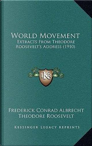 World Movement by Frederick Conrad Albrecht