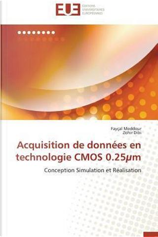 Acquisition de données en technologie CMOS 0.25 micromètre by Collectif