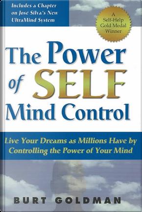 The Power of Self Mind Control by Burt Goldman