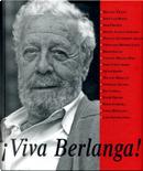 ¡Viva Berlanga! by Diego Galán, Fernando Méndez-Leite, Jess Franco, José Luis Borau, José Luis García Sánchez, Manuel Gutiérrez Aragón, Vicente Molina Foix