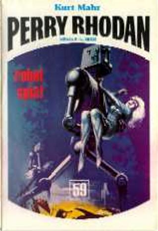 Robot spia! by Kurt Mahr, Pietro Caracciolo